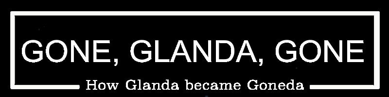 Gone, Glanda, Gone